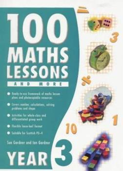 100 Maths Lessons for Year 3 (100 Maths Lessons & More) 0439016878 Book Cover