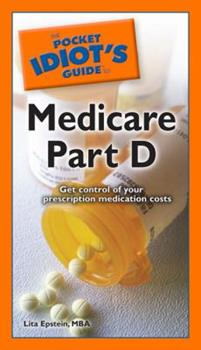 The Pocket Idiot's Guide to Medicare Part D - Book  of the Pocket Idiot's Guide