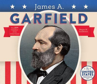 James A. Garfield - Book  of the United States Presidents *2017*