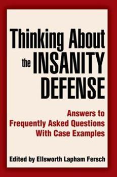 Paperback Thinking About the Insanity Defense: Answers to Frequently Asked Questions With Case Examples Book