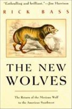 The New Wolves: The Return of the Mexican Wolf to the American Southwest 1558216979 Book Cover