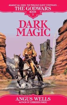 Dark Magic - Book #2 of the Godwars