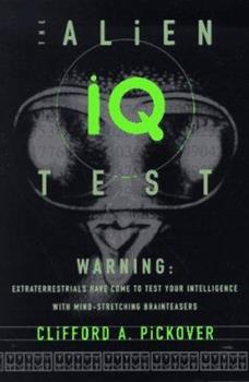 Paperback The Alien I. Q. Test : Are We up to the Challenge? Book