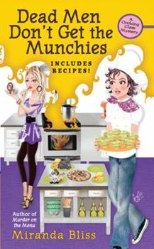 Dead Men Don't Get the Munchies (Cooking Class Mystery, Book 3) 0425218392 Book Cover