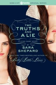 Two Truths and a Lie - Book #3 of the Lying Game