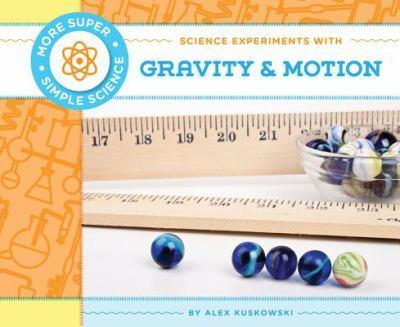 Science Experiments with Gravity & Motion - Book  of the More Super Simple Science