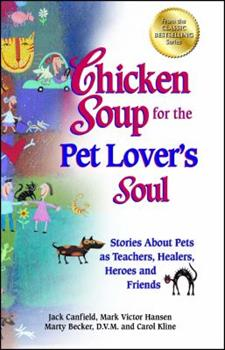 Chicken Soup for the Pet Lover's Soul (Chicken Soup for the Soul) 1558745726 Book Cover