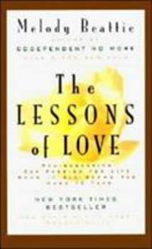 Paperback The Lessons of Love : Rediscovering Our Passion for Live When It All Seems Too Hard to Take Book