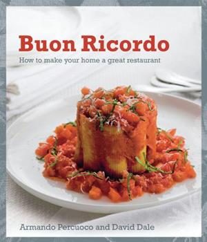 Buon Ricordo: How to Make Your Home a Great Restaurant 1742374875 Book Cover
