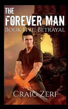 Betrayal - Book #5 of the Forever Man