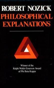 Philosophical Explanations 0674664795 Book Cover