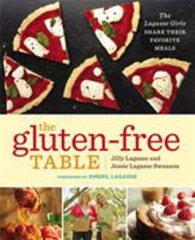 Paperback The Gluten-Free Table: The Lagasse Girls Share Their Favorite Meals Book
