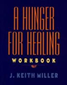 A Hunger for Healing Workbook 0060657219 Book Cover