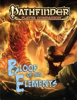 Pathfinder Player Companion: Blood of the Elements - Book  of the Pathfinder Player Companion