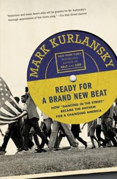 """Ready for a Brand New Beat: How """"Dancing in the Street"""" Became the Anthem for a Changing America 1594487227 Book Cover"""