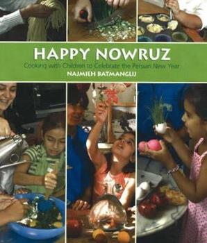 Happy Nowruz: Cooking with Children to Celebrate the Persian New Year 193382316X Book Cover