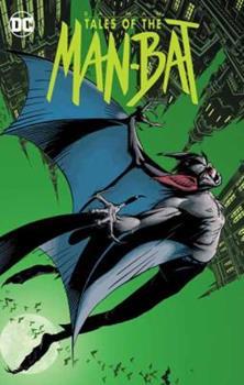 Batman: Tales of the the Man-Bat - Book #154 of the Modern Batman
