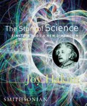The Story of Science, Book Three: Einstein Adds a New Dimension