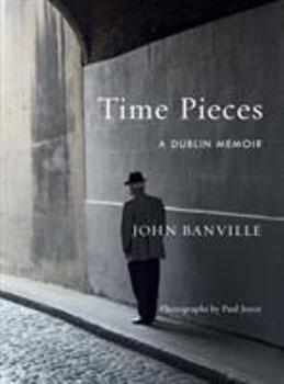 Time Pieces: A Dublin Memoir 1524732834 Book Cover