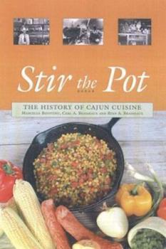 Stir the Pot: The History of Cajun Cuisine 0781812127 Book Cover