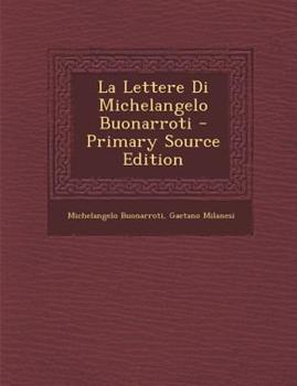 Paperback La Lettere Di Michelangelo Buonarroti - Primary Source Edition Book