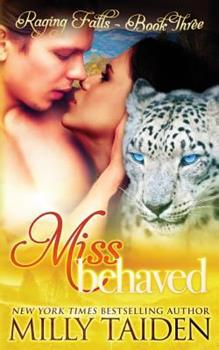Miss Behaved - Book #3 of the Raging Falls