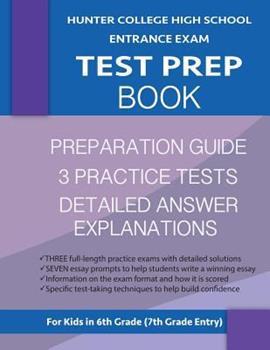 Paperback Hunter College High School Entrance Exam Test Prep Book: 3 Practice Tests & Hunter Test Prep Guide: Hunter College Middle School Test Prep; HCHS Admis Book