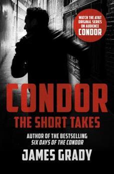 Condor: The Short Takes 1504056507 Book Cover