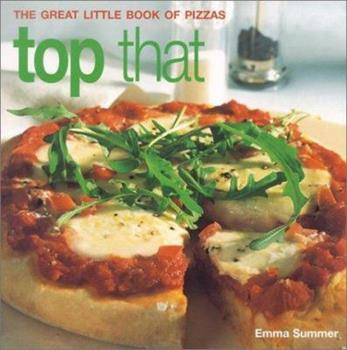 Top That: The Great Little Book of Pizzas 184215575X Book Cover