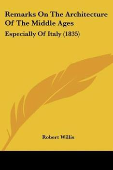 Paperback Remarks on the Architecture of the Middle Ages : Especially of Italy (1835) Book
