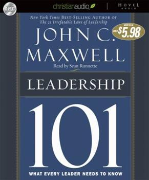 Leadership 101: What Every Leader Needs to Know 0785264191 Book Cover