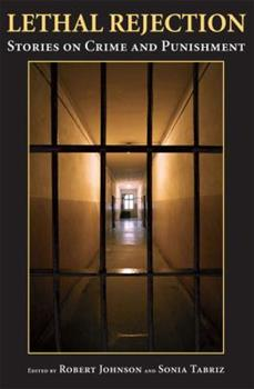 Lethal Rejection: Stories on Crime and Punishment 1594606935 Book Cover