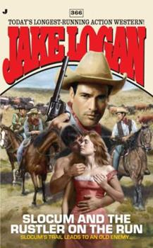 Slocum and the Rustler on the Run - Book #366 of the Slocum