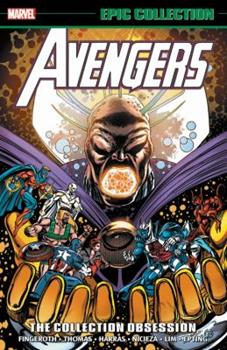 Avengers Epic Collection Vol. 21: The Collection Obsession - Book #20 of the Avengers 1963-1996 #278-285, Annual