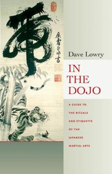 Paperback In the Dojo: The Rituals and Etiquette of the Japanese Martial Arts Book
