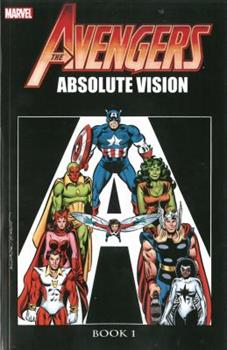 Avengers: Absolute Vision - Book One - Book  of the Avengers 1963-1996 #278-285, Annual