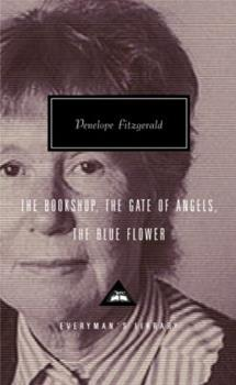 The Bookshop, the Gate of Angels, the Blue Flower 1400041260 Book Cover