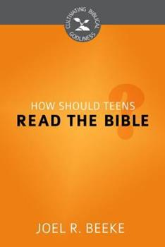 How Should Teens Read the Bible? - Book  of the Cultivating Biblical Godliness