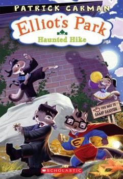 Haunted Hike (Elliot's Park) 0545019311 Book Cover