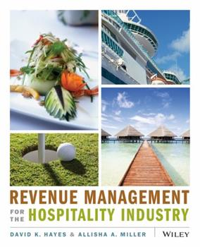 Revenue Management for the Hospitality Industry 0470393084 Book Cover