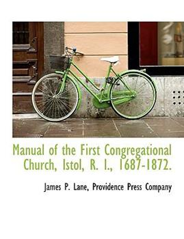 Paperback Manual of the First Congregational Church, Istol, R I , 1687-1872 Book
