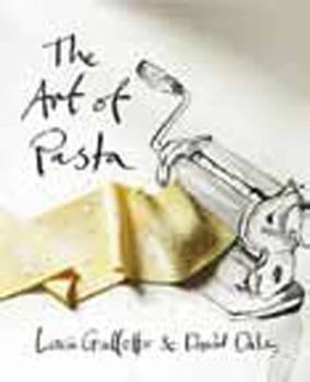 The Art of Pasta. Lucio Galletto, David Dale 1908117427 Book Cover