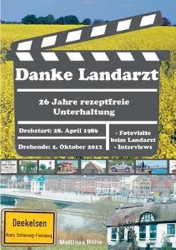Paperback Danke Landarzt: 26 Jahre rezeptfreie Unterhaltung [German] Book