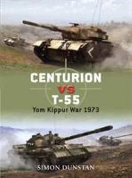 Centurion vs T-55: Cold War Combatants 1967-87 - Book #21 of the Duel