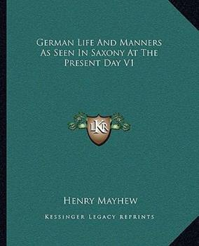 Paperback German Life and Manners as Seen in Saxony at the Present Day V1 Book