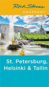 Rick Steves Snapshot St. Petersburg, Helsinki & Tallinn 1612386067 Book Cover