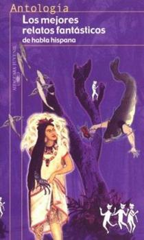 Los Mejores Relatos Fantasticos de Habla Hispana 8420449342 Book Cover