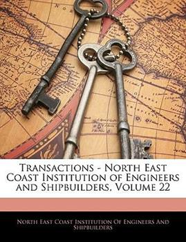 Paperback Transactions - North East Coast Institution of Engineers and Shipbuilders Book
