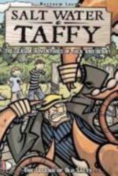 Salt Water Taffy, vol. 1: The Legend of Old Salty - Book #1 of the Salt Water Taffy