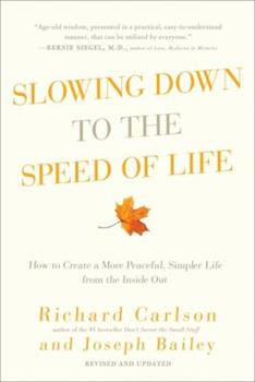 Slowing Down to the Speed of Life: How To Create A More Peaceful, Simpler Life From the Inside Out 0061804290 Book Cover